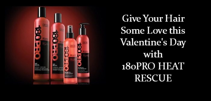 Give Your Hair Some Love this Valentine's Day with 180Pro Heat Rescue
