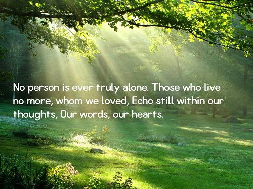 sympathy-quotes-for-loss-of-a-loved-one-quote-best-sympathy-quotes-no-person-is-ever-truly-alone-live-no-more-whom-we-loved-echo-still-within-our-thoughts