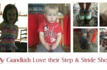 My Grandkids Love their Step & Stride Shoes
