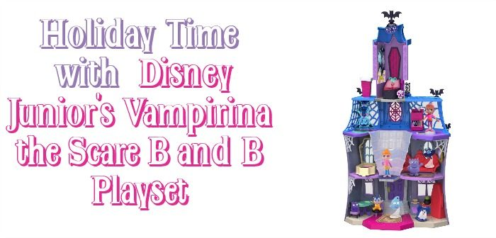 Holiday Guide Featuring Disney Junior's Vampirina the Scare B and B Playset