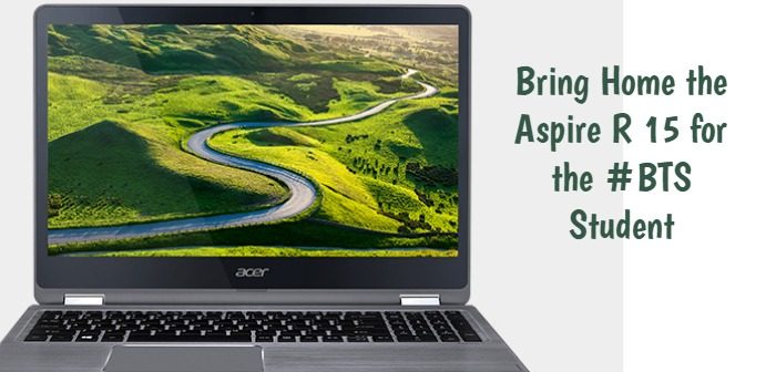 Bring Home the Aspire R 15 for the #BTS Student