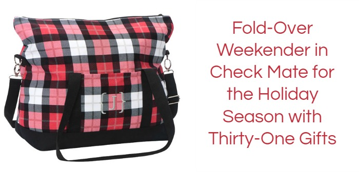 Fold Over Weekender In Check Mate For The Holiday Season With Thirty One Gifts