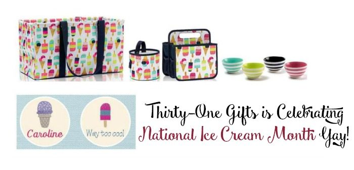 Thirty-One Gifts is Celebrating National Ice Cream Month Yay!