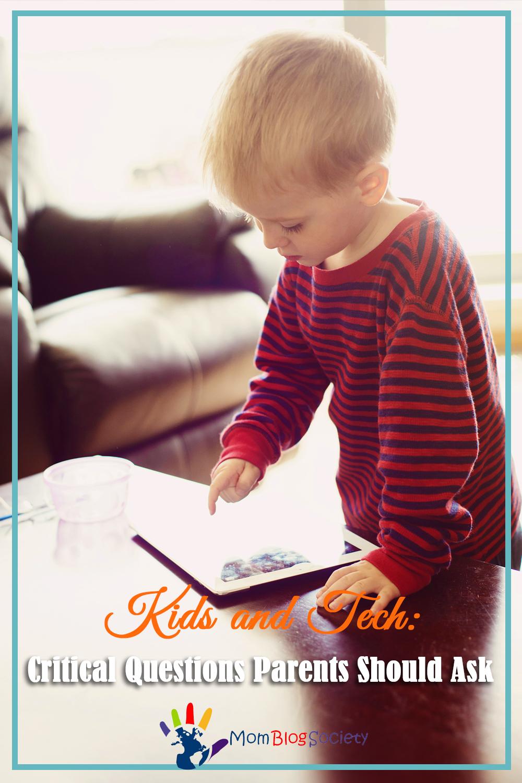 Kids and Tech: Critical Questions Parents Should Ask