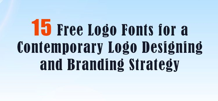 15 Free Logo Fonts for a Contemporary Logo Designing and Branding Strategy