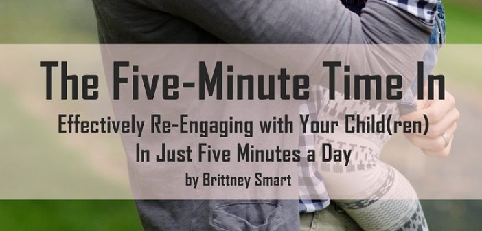 The Five-Minute Time In: A Really Good Strategy for Real-Life Moms