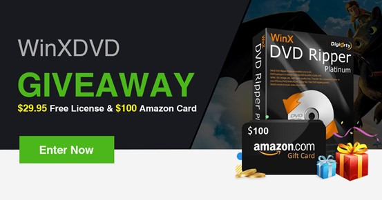 WinX DVD Ripper Giveaway + Win $100 Amazon Gift Card
